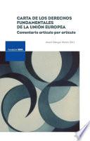 Carta de los Derechos Fundamentales de la Unión Europea  : comentario artículo por artículo
