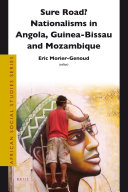 Sure Road? Nationalisms in Angola, Guinea-Bissau and Mozambique