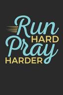 Run Hard Pray Harder