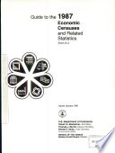 Guide to the 1987 Economic Censuses and Related Statistics