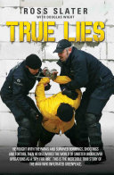True Lies He Fought With The Paras And Survived Bombings Shootings And Torture Then He Discovered The World Of Sinister Undercover Operations As A Spy For Hire This Is The Incredible Story Of The Man Who Infiltrated Greenpeace