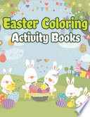 Easter Coloring Activity Books: Happy Easter Basket Stuffers for Toddlers and Kids Ages 3-7, Easter Gifts for Kids, Boys and Girls