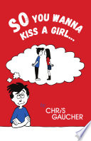So You Wanna Kiss a Girl...