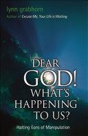 Dear God, What's Happening to Us? Pdf/ePub eBook