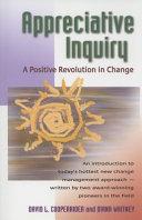 Appreciative inquiry a positive revolution in change