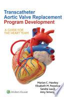 Transcatheter Aortic Valve Replacement Program Development