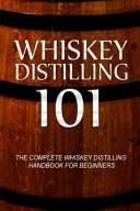 Whiskey Distilling 101