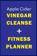 Apple Cider Vinegar Cleanse   Fitness Planner Book