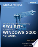 Implementing and Administering Security in a Microsoft Windows 2000 Network Infrastructure