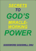 Secrets to God   s Miracle Working Power