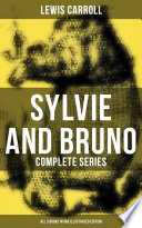 Sylvie And Bruno Complete Series All 3 Books In One Illustrated Edition