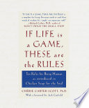 If Life Is a Game, These Are the Rules  : Ten Rules for Being Human as Introduced in Chicken Soup for the Soul