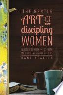 The Gentle Art Of Discipling Women Book PDF