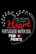 The Road to My Heart Is Paved with Portuguese Water Dog Paw Prints