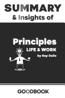 Summary Insights Of Principles Life And Work By Ray Dalio Goodbook Book PDF