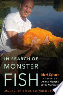 In Search Of Monster Fish Angling For A More Sustainable Planet
