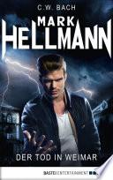 Mark Hellmann 01  : Der Tod in Weimar