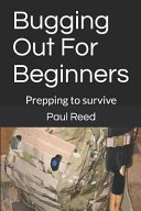 Bugging Out for Beginners  Prepping to Survive
