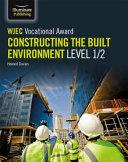 WJEC Vocational Award Constructing the Built Environment Level 1 2