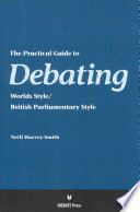 The Practical Guide To Debating Worlds Style British Parliamentary Style