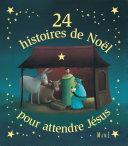 Pdf 24 histoires de Noël pour attendre Jésus Telecharger