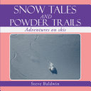 Snow Tales and Powder Trails