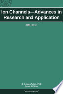 Ion Channels   Advances in Research and Application  2013 Edition