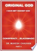 Original God Part Ii Conspiracy Blackmagic Book PDF