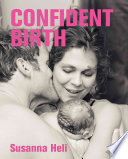 """Confident Birth"" by Susanna Heli"