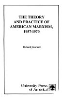 The Theory and Practice of American Marxism  1957 1970
