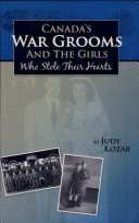 Canada s War Grooms and the Girls who Stole Their Hearts