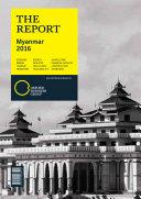 The Report  Myanmar 2016