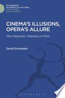 Cinema s Illusions  Opera s Allure
