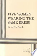 """Five Women Wearing the Same Dress"" by Alan Ball"