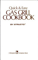 Quick   Easy Gas Grill Cookbook