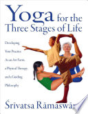 Yoga for the Three Stages of Life Book