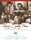 Liberty  Equality  and Power  A History of the American People  Volume II  Since 1863