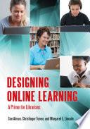 Designing Online Learning  A Primer for Librarians