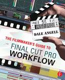Pdf The Filmmaker's Guide to Final Cut Pro Workflow