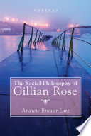 The Social Philosophy Of Gillian Rose