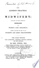 The London Practice Of Midwifery Including The Most Important Diseases Of Women And Children For The Use Of Students And Early Practitioners Sixth Edition