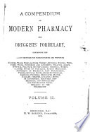 A Compendium of Modern Pharmacy and Druggists' Formulary ...: Supplements with additional new matter