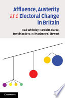 Affluence  Austerity and Electoral Change in Britain
