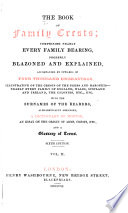 The Book of Family Crests  Comprising Nearly Every Family Bearing  Properly Blazoned and Explained  Accompanied by Upwards of Four Thousand Engravings     Book PDF