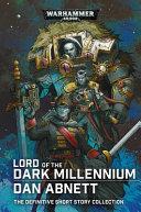 Pdf Lord of the Dark Millennium: The Dan Abnett Collection