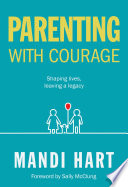 Parenting with Courage  eBook  Book PDF