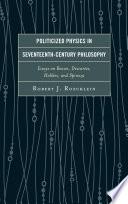 Politicized Physics in Seventeenth-Century Philosophy