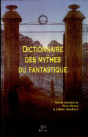 Dictionnaire des mythes du fantastique