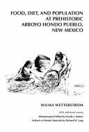Food  Diet  and Population at Prehistoric Arroyo Hondo Pueblo  New Mexico