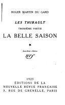 Les Thibault ...: ptie. La belle saison. 2 v. 1923